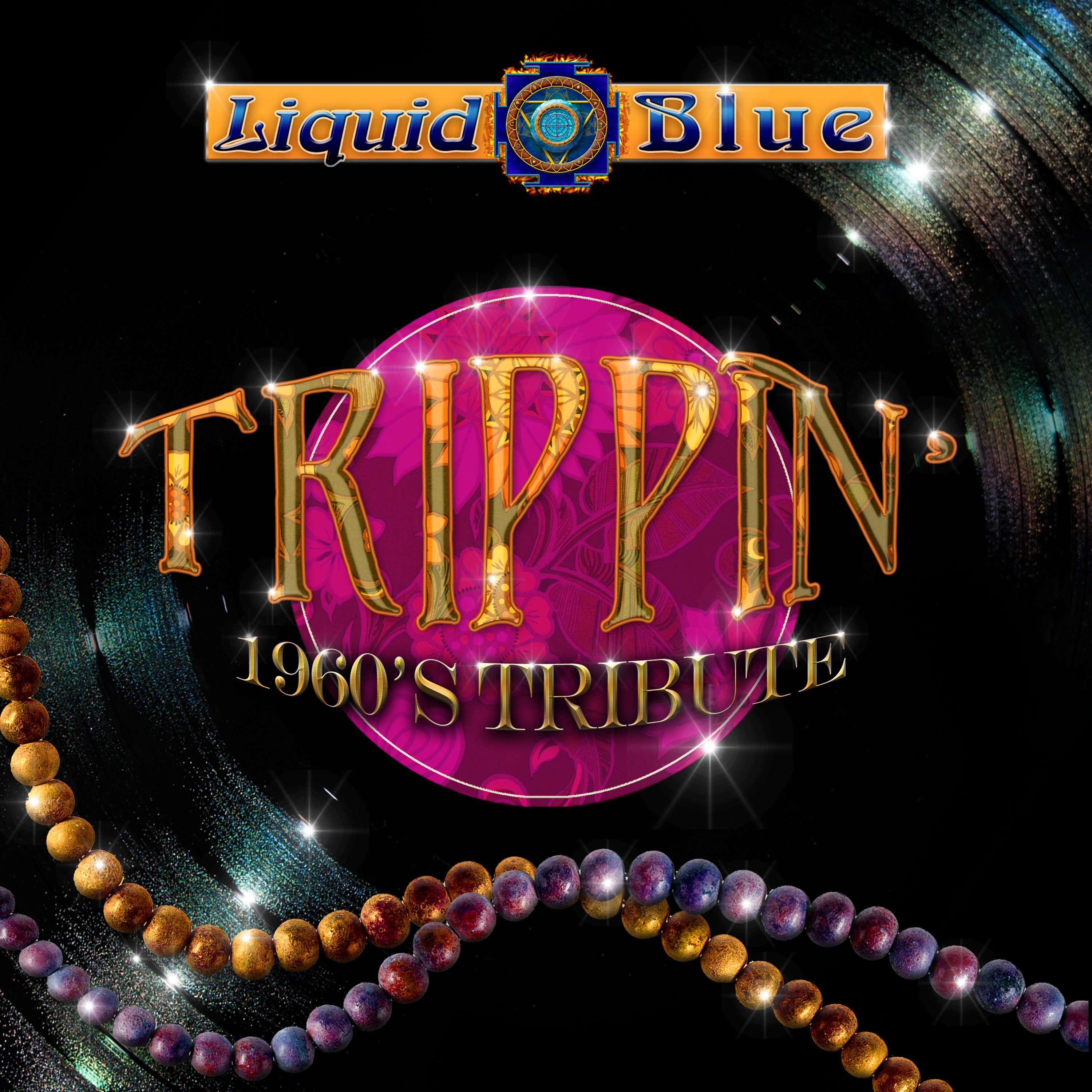 Trippin' 1960's Tribute - Liquid Blue