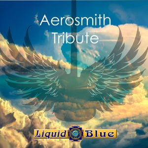 Aerosmith Tribute - Liquid Blue