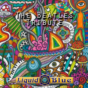 Beatles Tribute - Liquid Blue