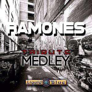 Ramones Medley - Liquid Blue